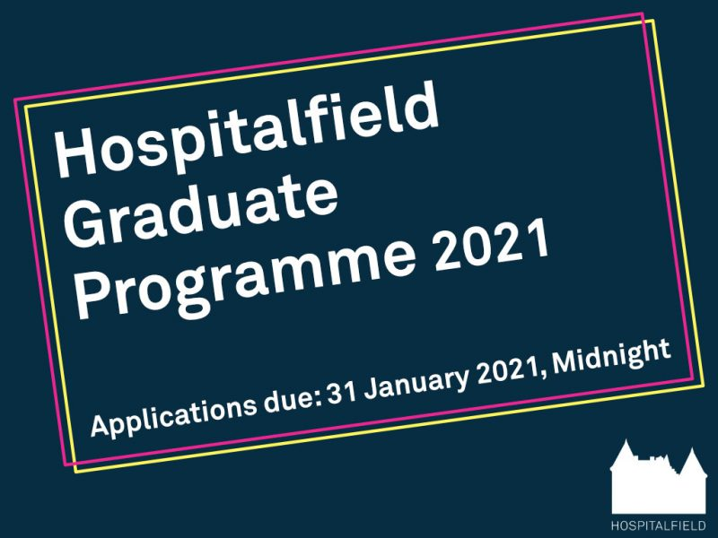 Graphic text: Hospitalfield Graduate Programme 2021. Applications due 31 January 2021, Midnight
