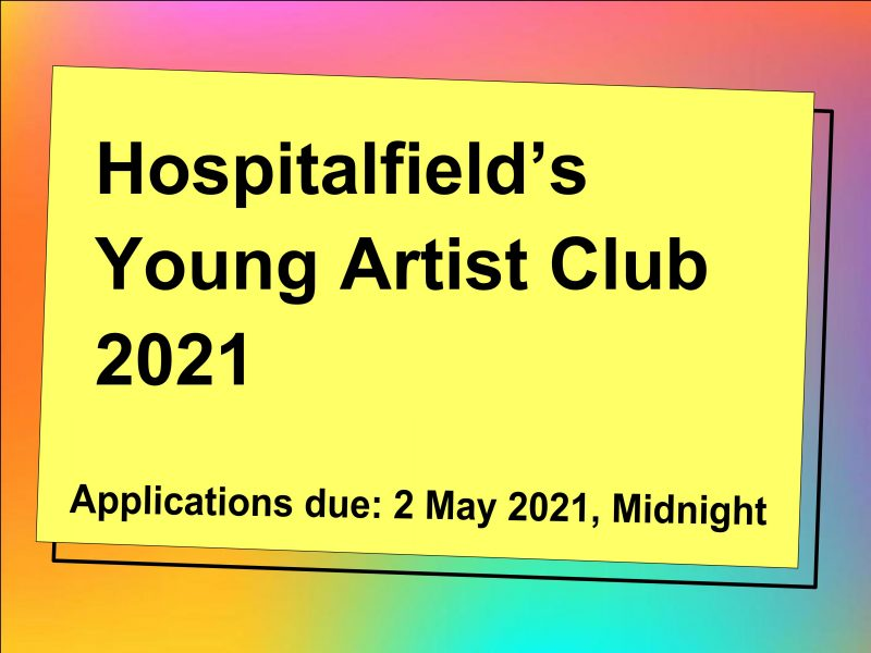 Hospitalfield's Young Artist Club. Applications due: 2 May 2021, midnight